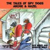 The Tales of Spy Dogs Archie & Hazel - Jack Wolfe, Jennifer Wolfe