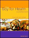 The Soy for Health Cookbook: Recipes with Style and Taste - Kurumi Hayter