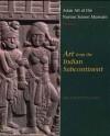 Asian Art at the Norton Simon Museum: Volume 1: Art from the Indian Subcontinent - Pratapaditya Pal