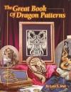 The Great Book of Dragon Patterns - Lora S. Irish