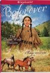 The Ghost Wind Stallion: A Kaya Mystery (American Girl Beforever Mysteries) - Emma Carlson Berne, Juliana Kolesova