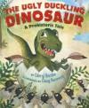 The Ugly Duckling Dinosaur: A Prehistoric Tale - Cheryl Bardoe, Doug Kennedy