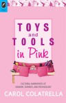 Toys and Tools in Pink: Cultural Narratives of Gender, Science, and Technology - Carol Colatrella