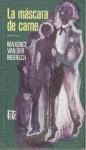 La máscara de carne - Maxence Van der Meersch, Ramón Hernández