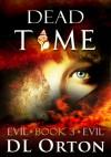 Dead Time (Between Two Evils) (Volume 3) - Micah McDonald, D. L. Orton