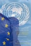 The European Union at the United Nations: The Functioning and Coherence of EU External Representation in a State-Centric Environment - Maximilian B. Rasch, Marc Maresceau
