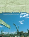 Seasons Without Shade: Remembering the Siren Tornado - Chad Thomas