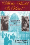 """""All the World Is Here!"""": The Black Presence at White City - Christopher Robert Reed"