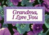 Grandma, I Love You - John Eggers, Deborah Hansen