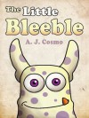 The Little Bleeble - A.J. Cosmo