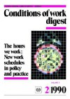 The Hours We Work: New Work Schedules in Policy and Practice (Conditions of Work Digest 2/90) - Ilo