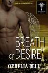 Breath of Desire (Dragon Erotica): Rising Dragons #4 (Rising Dragons series) - Ophelia Bell