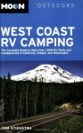 Moon West Coast RV Camping: The Complete Guide to More than 1,800 RV Parks and Campgrounds in California, Oregon, and Washington (Moon Outdoors) - Tom Stienstra