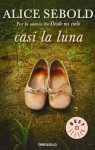 Casi la luna/ The Almost Moon (Spanish Edition) - Alice Sebold