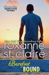 Barefoot Bound: A Barefoot Bay Undercover Prequel - Roxanne St. Claire
