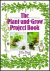 Plant-and-Grow Project Bk - Sterling Publishing Company, Inc., Sterling Publishing Company, Inc.