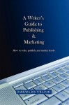A Writer's Guide to Publishing & Marketing - Barbara Joe Williams