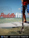 Paddle Fit (Enhanced Version) - Pete Williams, Brody Welte