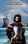 Les Aventuriers des mers - Patrick Poivre d'Arvor, Olivier Poivre d'Arvor, Guillaume Poux