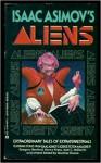 Isaac Asimov's Aliens - Gardner R. Dozois, Pat Cadigan, Nancy Kress, Steven Popkes, Gregory Benford, Jack McDevitt, Phillip C. Jennings, Dean Whitlock, Andrew Weiner, Michael Swanwick, Walter Jon Williams, Kathe Koja, Neal Barrett Jr.