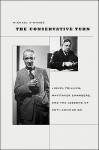 The Conservative Turn: Lionel Trilling, Whittaker Chambers, and the Lessons of Anti-Communism - Michael Kimmage