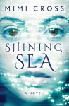 Shining Sea - Mimi Cross