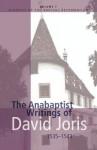 The Anabaptist Writings of David Joris: 1535-1543 - Gary K. Waite