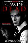 Drawing Dead (Faolan O'Connor Book 1) - Brian McKinley