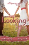 Looking for You (Oh Captain, My Captain Book 1) - Lindsay Paige, Mary Smith, Kathy Krick
