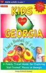 "Kids Love Georgia: A Family Travel Guide to Exploring ""Kid-Tested"" Places in Georgia - George Zavatsky, Michele Zavatsky"
