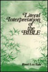 Literal Interpretation of the Bible - Paul Lee Tan