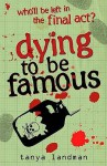 Dying to Be Famous - Tanya Landman