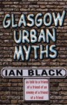 Glasgow urban myths - Ian Black