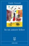 In un amore felice - Guido Ceronetti