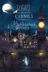 By Emma Trevayne Flights and Chimes and Mysterious Times (1st First Edition) [Hardcover] - Emma Trevayne