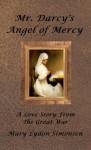 Mr. Darcy's Angel of Mercy - Mary Lydon Simonsen