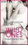 The Wild Ones: Verführung - Roman - M. Leighton, Kathleen Mallett