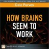 How Brains Seem to Work - Dale Purves