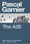 The A26 - Pascal Garnier, Melanie Florence
