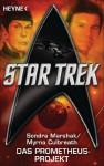 Star Trek: Das Prometheus-Projekt: Roman - Sondra Marshak, Myrna Culbreath, Hans Maeter