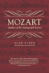 Mozart: Studies of the Autograph Scores - Alan Tyson