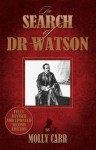 In Search of Dr Watson - Molly Carr