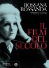 Il film del secolo - Rossana Rossanda, Mariuccia Ciotta, Roberto Silvestri