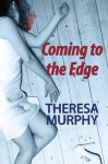 Coming to the Edge - Theresa Murphy