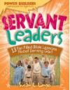 Servant Leaders: 13 Fun Filled Bible Lessons about Serving God - Marilynn Barr