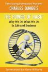 Time Saving Summaries Presents Charles Duhigg's The Power of Habit - Gene Williams