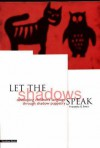 Let the Shadows Speak: Developing Childrens' Language Through Shadow Puppetry - Franzeska G. Ewart