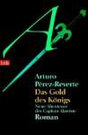 Das Gold des Königs - Arturo Pérez-Reverte, Ulrich Kunzmann
