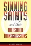 Sinning Saints and Their Treasured Transgressions - Moody Adams