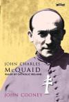 John Charles McQuaid: Ruler of Catholic Ireland - John Cooney